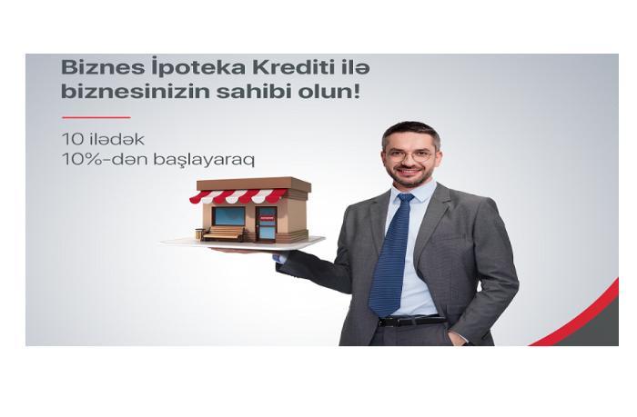 """""""Kapital Bank"""" sahibkarlara sərfəli ipoteka krediti təqdim edir"""